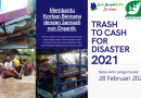 Trash to Cash for Disaster 2021, Sumbang Sampah Untuk Korban Bencana