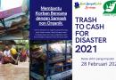 Trash to Cash for Disaster 2021, Sumbang Sampah Untuk Korban Bencana